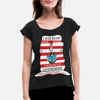 I Will Read Anywhere Read Across America Day - Women's Rolled Sleeve T-Shirt