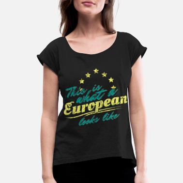 European Champion This is what a european looks like - Women's Rolled Sleeve T-Shirt