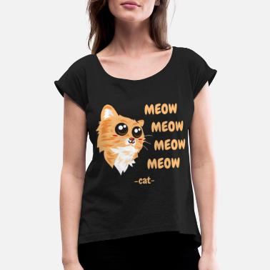 Scratch Meow Meow Meow Meow Cat - Women's Rolled Sleeve T-Shirt