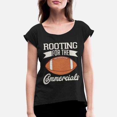 Game Center Booting For The Commercials Biggest Fan Football - Women's Rolled Sleeve T-Shirt