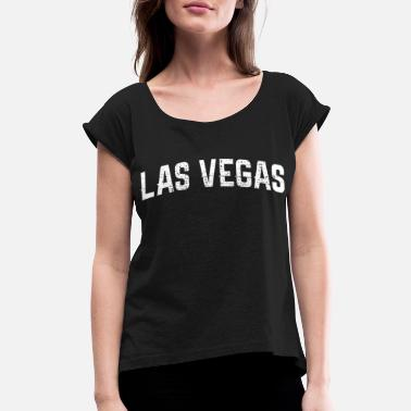 Las Vegas LAS VEGAS Las Vegas Las Vegas - Women's Rolled Sleeve T-Shirt
