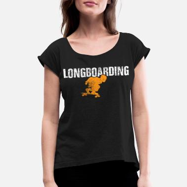 Longboard Longboard Longboard Longboard - Women's Rolled Sleeve T-Shirt