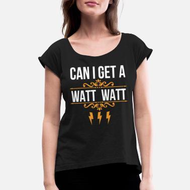 18ca3ee97 Electrician Humor Electrician Humor - Women's Rolled Sleeve T-Shirt.  Women's ...
