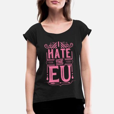 Europe Europe europe Europe Europe - Women's Rolled Sleeve T-Shirt