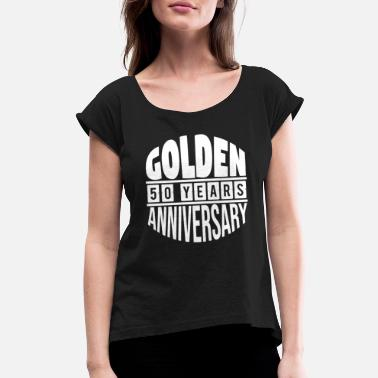 Golden Anniversary Golden wedding anniversary! Awesome gift - Women's Rolled Sleeve T-Shirt