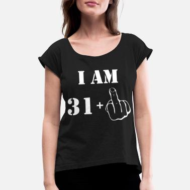 32 Years Old 32nd Birthday T Shirt 31 + 1 Made in 1985 - Women's Roll Cuff T-Shirt
