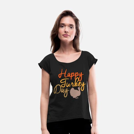 Thanksgiving T-Shirts - Happy Turkey Day - Women's Rolled Sleeve T-Shirt black