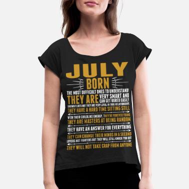3c6a65eb7 July Born Quotes Tshirt - Women's Rolled Sleeve ...