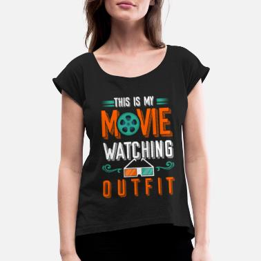 This Is MY Movie Watching Outfit - Women's Rolled Sleeve T-Shirt