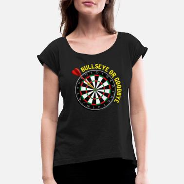 Dart Bullseye Bullseye Dart Dart Darts Dartboard Club - Women's Rolled Sleeve T-Shirt
