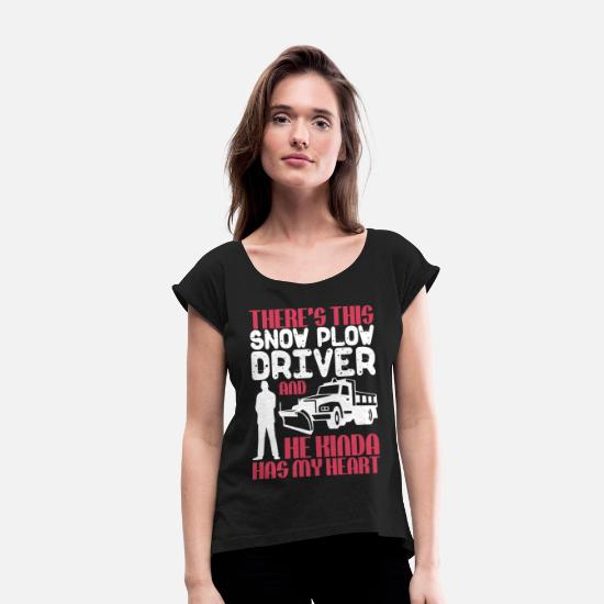 Plow T-Shirts - This Snow Plow Driver Has My Heart T Shirt - Women's Rolled Sleeve T-Shirt black