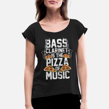 Dixieland Bass Clarinet Is The Pizza Of Music - Women's Roll Cuff T-Shirt