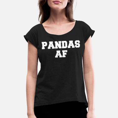 Animal PANDAS AF - Women's Rolled Sleeve T-Shirt