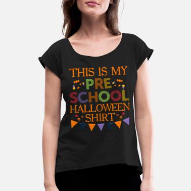 Preschool Teacher Halloween Preschool Design My Preschool Halloween Cute Gift Pre K Teacher Appreciation - Women's Roll Cuff T-Shirt