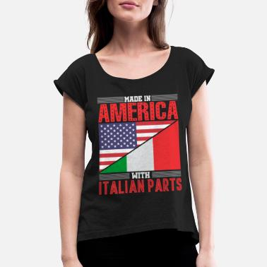 America Made In America With Italian Parts - Women's Roll Cuff T-Shirt