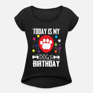 ff1f3158a423 Today is My Dog's Birthday Shirt for Dog Lovers Women's Premium T ...