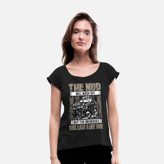 Girl T-Shirts - the mud will wash off jeep - Women's Rolled Sleeve T-Shirt black