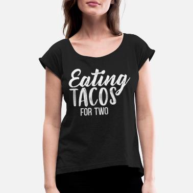 Belly Eating Tacos foe Two Funny Pregnancy Gifts - Women's Rolled Sleeve T-Shirt