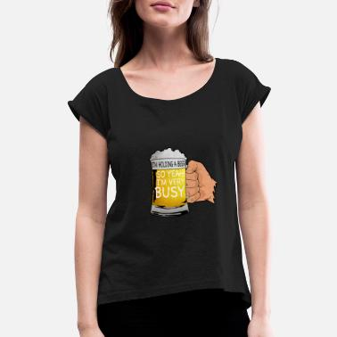 3f5e74eb Funny Beer Sayings Beer Hold Employment Funny Beer Saying - Women's  Rolled