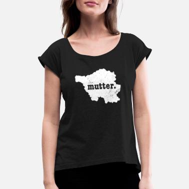 Saarland Saarland Germany Mutter Shirt - Women's Rolled Sleeve T-Shirt