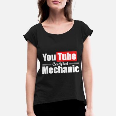 d8b14a3ba Youtube certified mechanic t-shirts - Women's Rolled Sleeve T-. Women's  ...