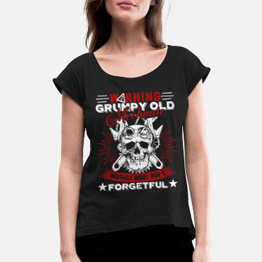 Old Mechanic Grumpy Old Mechanic Shirt - Women's Roll Cuff T-Shirt