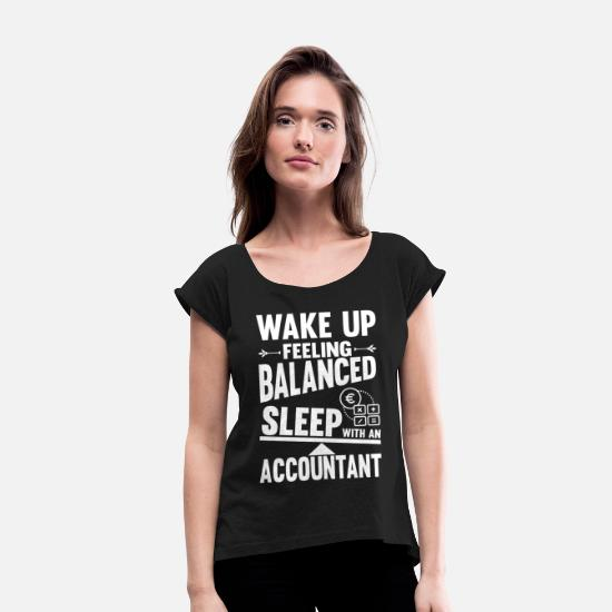 Career T Shirt T-Shirts - Sleep With An Accountant - Women's Rolled Sleeve T-Shirt black