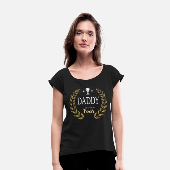 Daddy T-Shirts - Daddy Of Year Shirt Best Dad - Women's Rolled Sleeve T-Shirt black