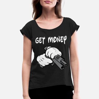 07bb55ba8 Custom Urban Get Money Cartoon Hands Gun Thug Swag Urban hip ho -  Women&#39. Women's Rolled Sleeve T-Shirt
