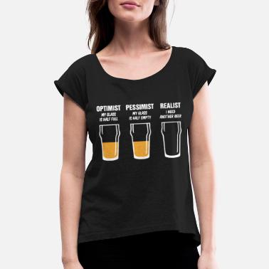 Beer Jokes Realist Beer Glass Mens Funny Fathers Day Birthday - Women's Roll Cuff T-Shirt