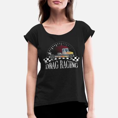 Dragster Semi Truck Drag Racing Dragster Racing Tee Shirt - Women's Rolled Sleeve T-Shirt