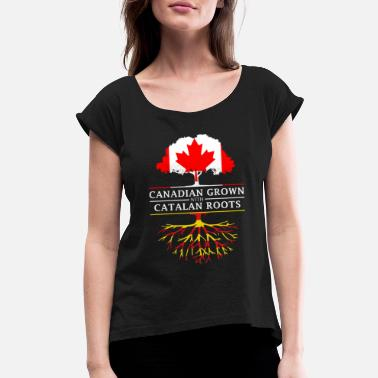 Catalan Designs Canadian Grown with Catalan Roots Catalonia Design - Women's Rolled Sleeve T-Shirt