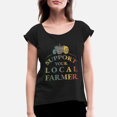 Farmer Vintage Tractor Support Your Local Farmer - Women's Rolled Sleeve T-Shirt