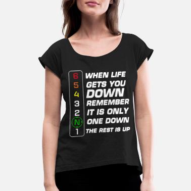 when life gets you down remember it's only one dow - Women's Roll Cuff T-Shirt