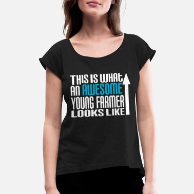 Young Farmers This Is What An Awesome Young Farmer Looks Like Fa - Women's Roll Cuff T-Shirt