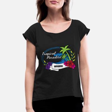 78086921 Fresh Hawaiian Style Tshirt Design Tropical paradise - Women's Rolled  Sleeve T