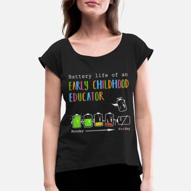 Early battenry life of an early childhood educator bart - Women's Rolled Sleeve T-Shirt