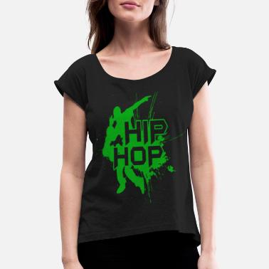 Trip Hop Hip-hop dance lover - Women's Roll Cuff T-Shirt