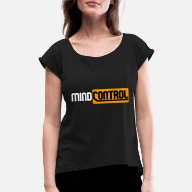 Irony Mind Control (Option 2) - Women's Rolled Sleeve T-Shirt