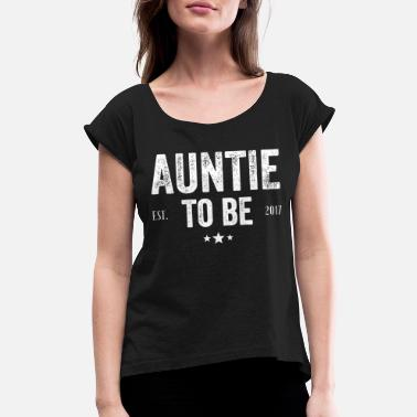 Aunt To Be 2017 Aunt - Aunt To Be 2017 - Women's Roll Cuff T-Shirt