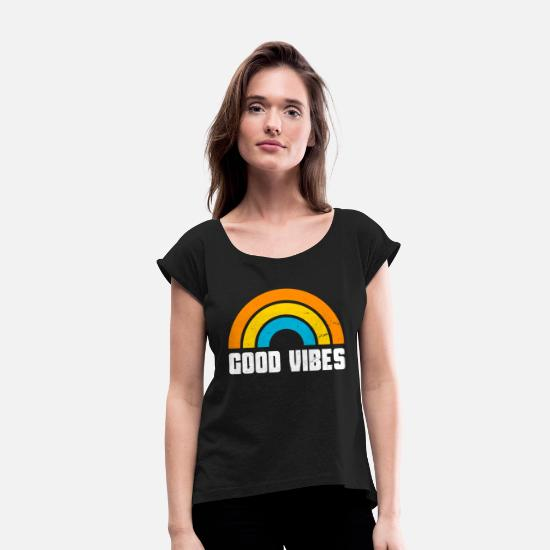 Good Vibes T-Shirts - Good Vibes - Women's Rolled Sleeve T-Shirt black