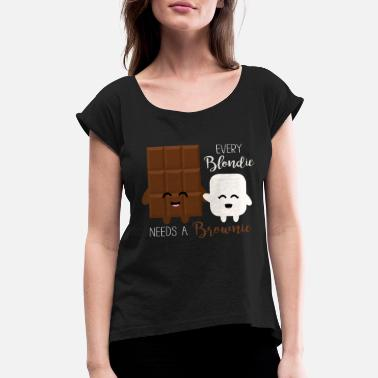 Brownie Every Blondie needs a Brownie - Women's Rolled Sleeve T-Shirt