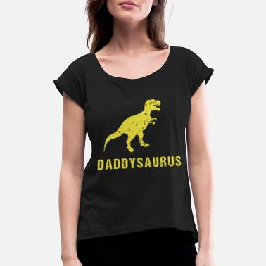 Moon Burger Saurus - Daddysaurus Funny Fathers Day Gift fro - Women's Roll Cuff T-Shirt