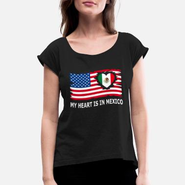 Mexico USA my heart is in mexico - Women's Rolled Sleeve T-Shirt