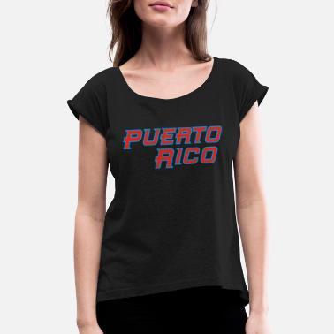 3dec5036c Funny Puerto Rico Puerto Rico - Women's Rolled Sleeve T-Shirt