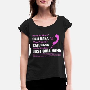 Goggley Eyes JUST CALL NANA - Women's Roll Cuff T-Shirt
