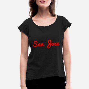 Josee san jose - Women's Rolled Sleeve T-Shirt