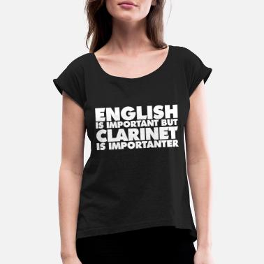 Marching Band The Best Of You Clarinet - English is Important - Women's Rolled Sleeve T-Shirt