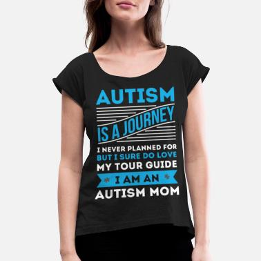 World Autism Awareness Day AUTISM MOM SHIRT - WORLD AUTISM AWARENESS DAY - Women's Roll Cuff T-Shirt