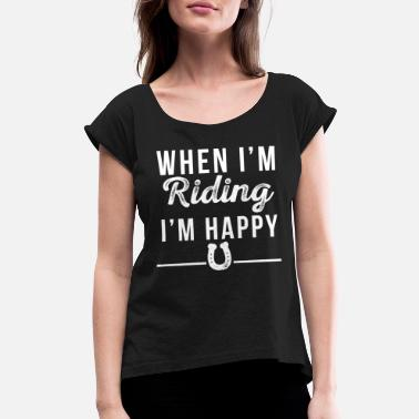 Horse Riding Happy - Women's Rolled Sleeve T-Shirt